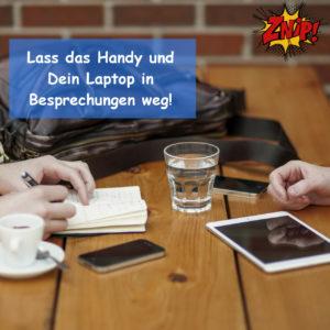 Lass das Handy und Dein Laptop in Besprechungen weg!