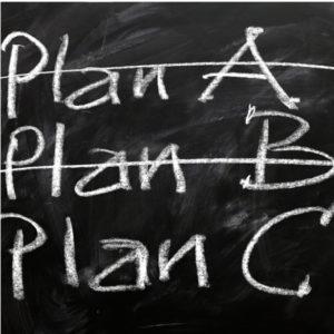 Plan A, B, C