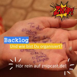 Backlog, und wie bist Du organisiert?