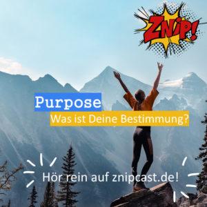 Purpose - Was ist Deine Bestimmung?