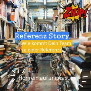 Referenz Story - Wie kommst Du zu einer Referenz?