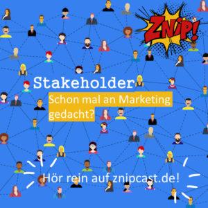Stakeholder - Schon mal an Marketing gedacht?