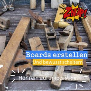065_Boards_erstellen - und bewusst scheitern
